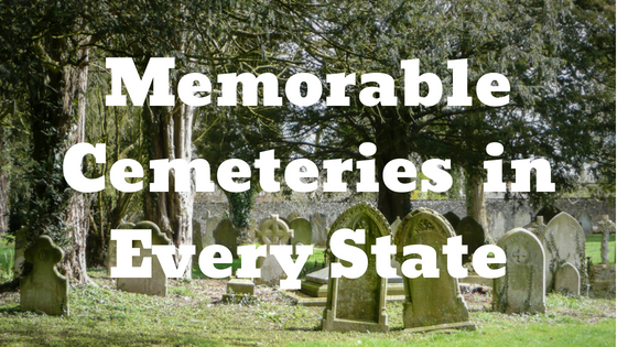 Memorable Cemeteries in Every State