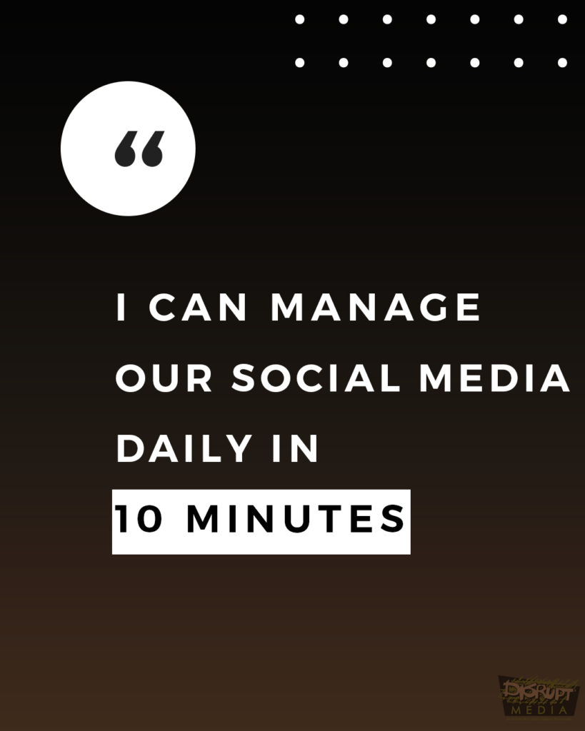 I Can Manage Our Social Media Daily in 10 Minutes