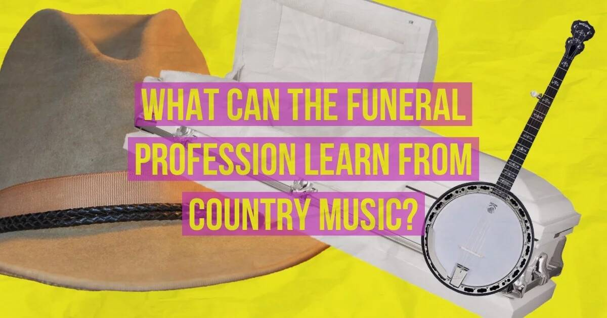 What Can the Funeral Profession Learn from Country Music