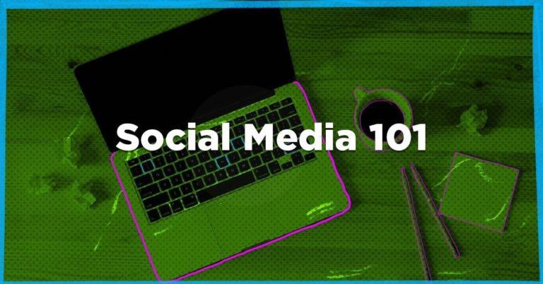 Social Media 101