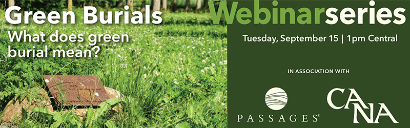 CANA & Passages International Green Burials Webinar Series Tuesday, September 15, 2020
