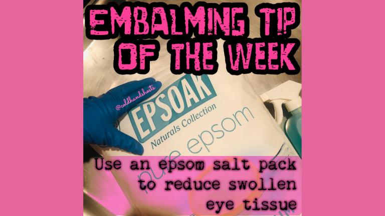 Epsom Salt embalming tip